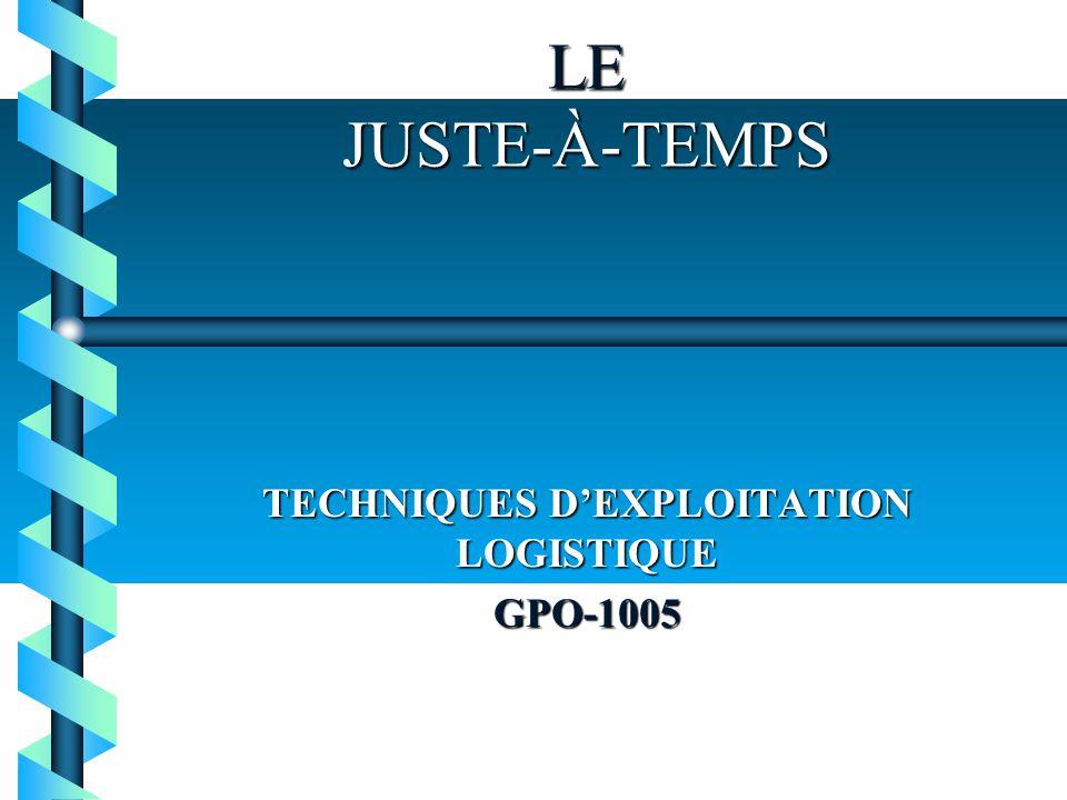 LE JUSTE-À-TEMPS TECHNIQUES DEXPLOITATION LOGISTIQUE GPO-1005