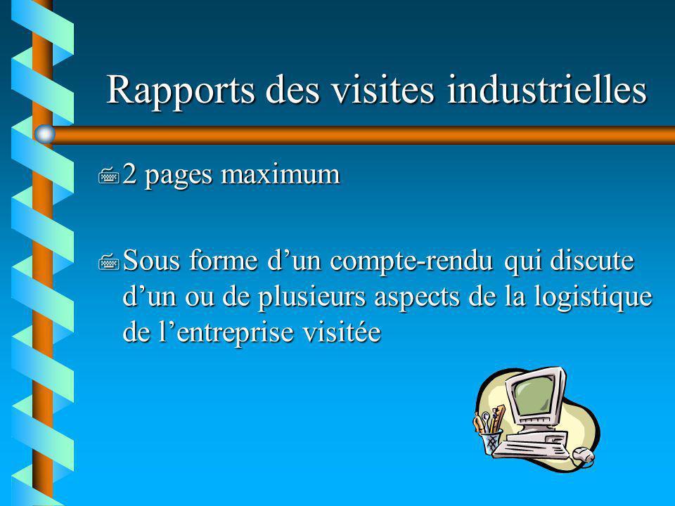 Rapports des visites industrielles 7 2 pages maximum 7 Sous forme dun compte-rendu qui discute dun ou de plusieurs aspects de la logistique de lentrep