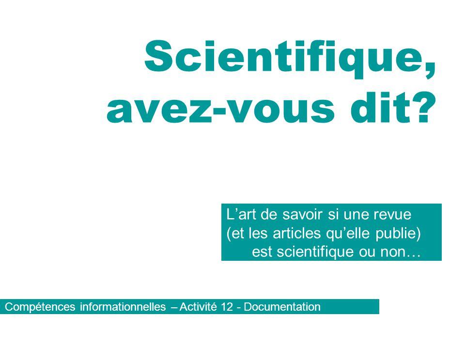 Scientifique, avez-vous dit.