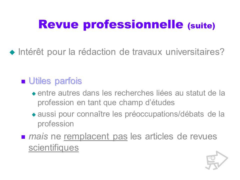 Revue professionnelle (suite) Intérêt pour la rédaction de travaux universitaires.
