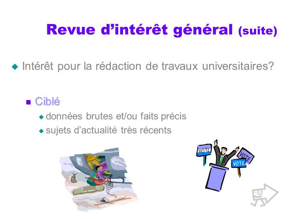 Revue dintérêt général (suite) Intérêt pour la rédaction de travaux universitaires.