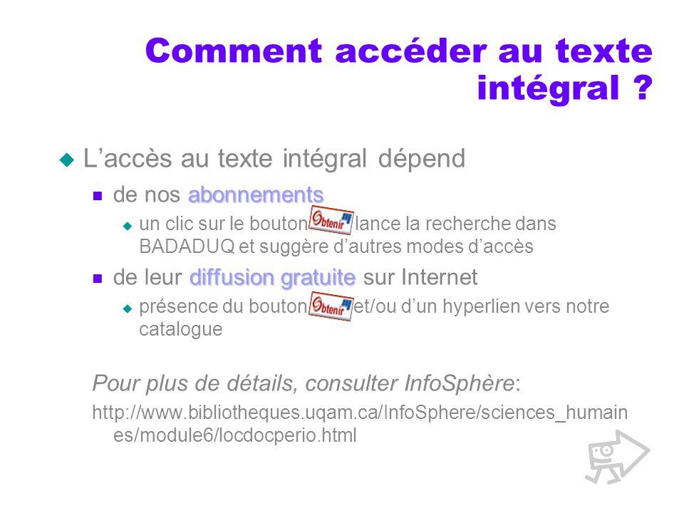 Comment accéder au texte intégral ? Laccès au texte intégral dépend abonnements de nos abonnements un clic sur le bouton lance la recherche dans BADAD
