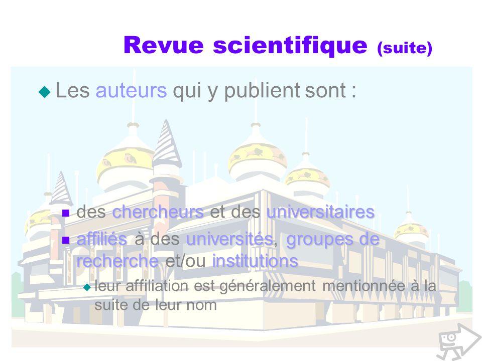 Revue scientifique (suite) Les auteurs qui y publient sont : chercheursuniversitaires des chercheurs et des universitaires affiliésuniversitésgroupes