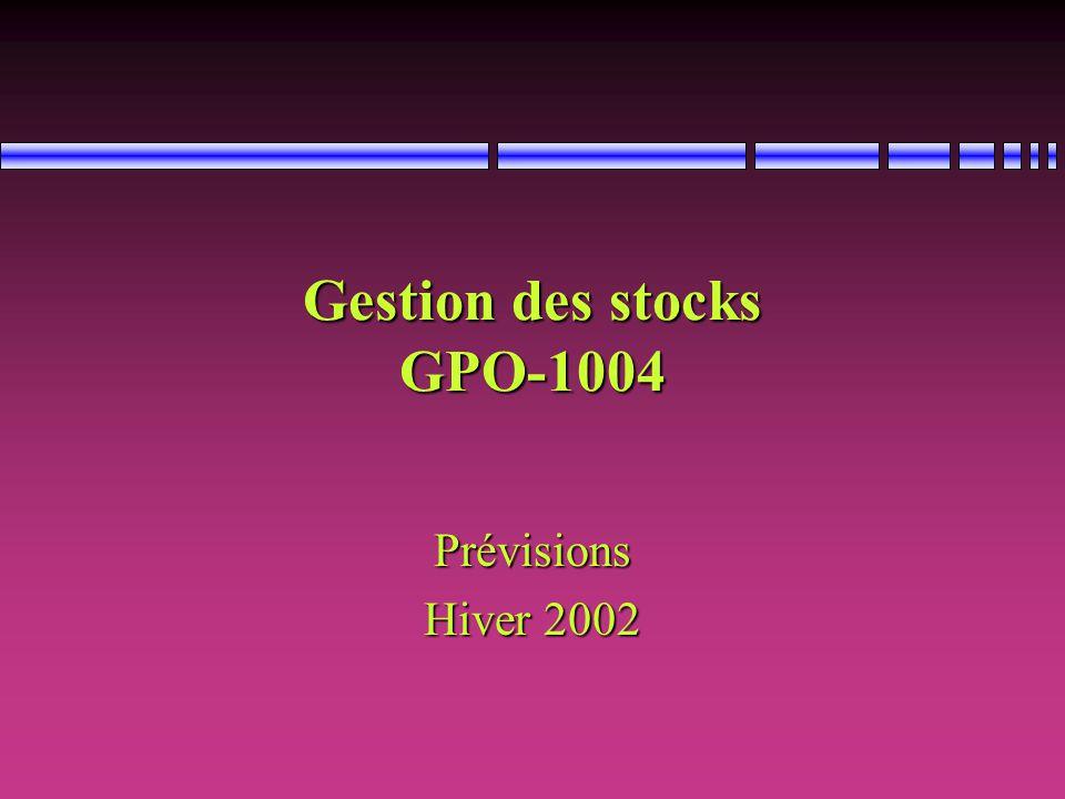 Gestion des stocks GPO-1004 Prévisions Hiver 2002