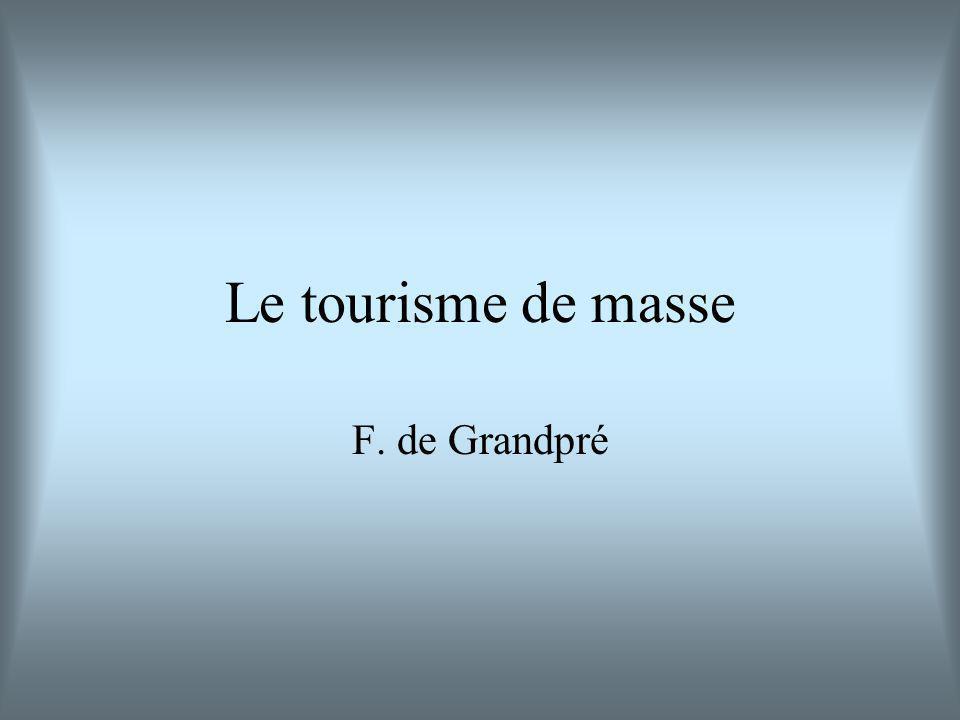 Le tourisme de masse F. de Grandpré
