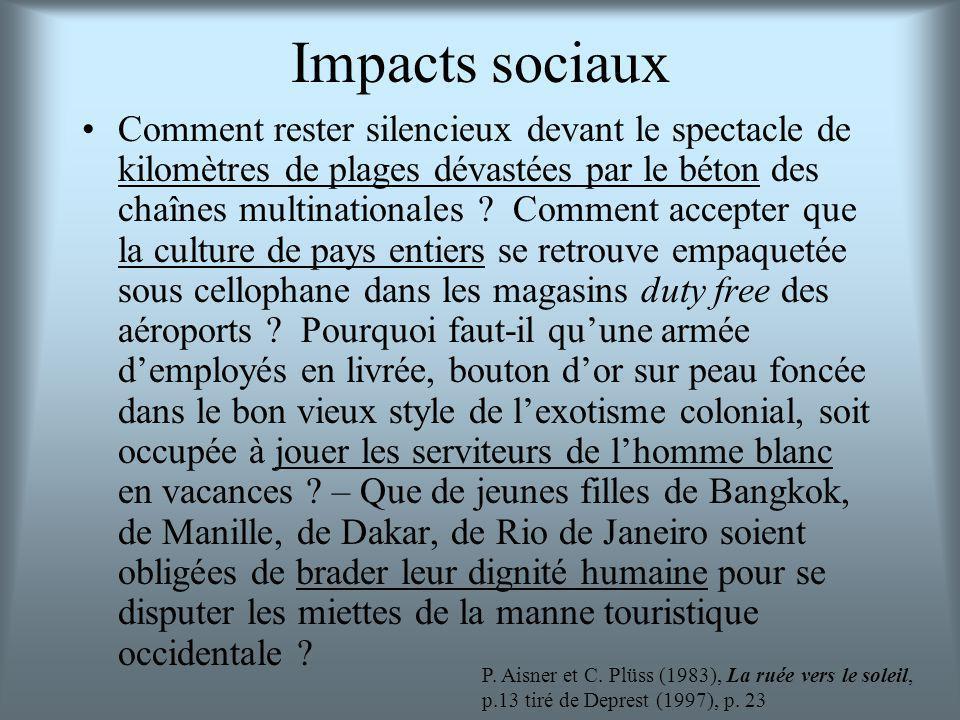 Impacts sociaux Comment rester silencieux devant le spectacle de kilomètres de plages dévastées par le béton des chaînes multinationales .