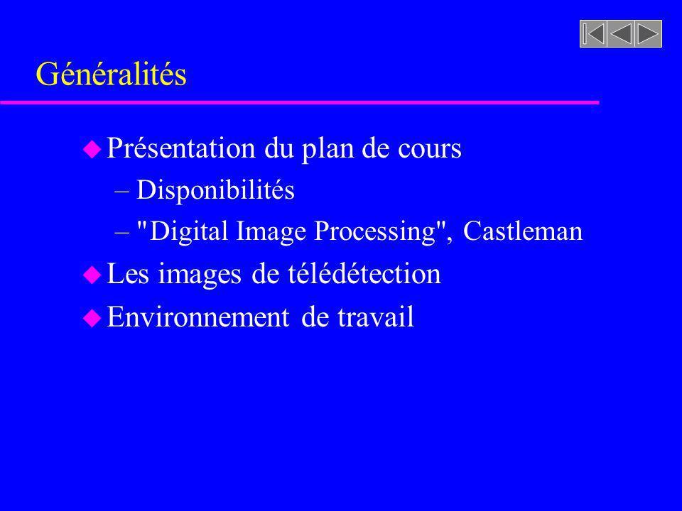 Généralités u Présentation du plan de cours –Disponibilités –