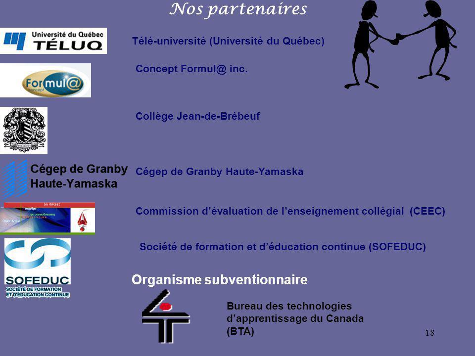 18 Nos partenaires Télé-université (Université du Québec) Concept Formul@ inc.