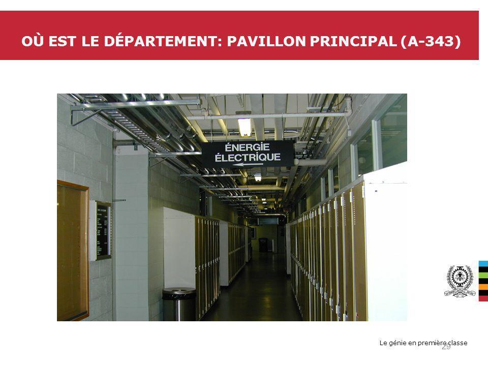 Le génie en première classe OÙ EST LE DÉPARTEMENT: PAVILLON PRINCIPAL (A-343) 29