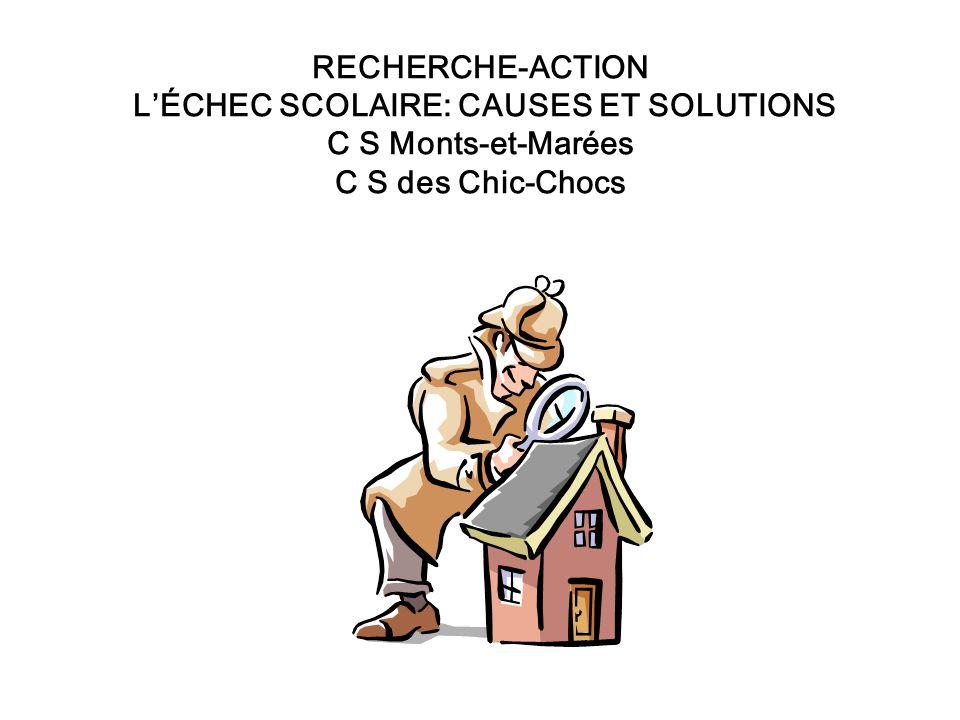 RECHERCHE-ACTION LÉCHEC SCOLAIRE: CAUSES ET SOLUTIONS C S Monts-et-Marées C S des Chic-Chocs