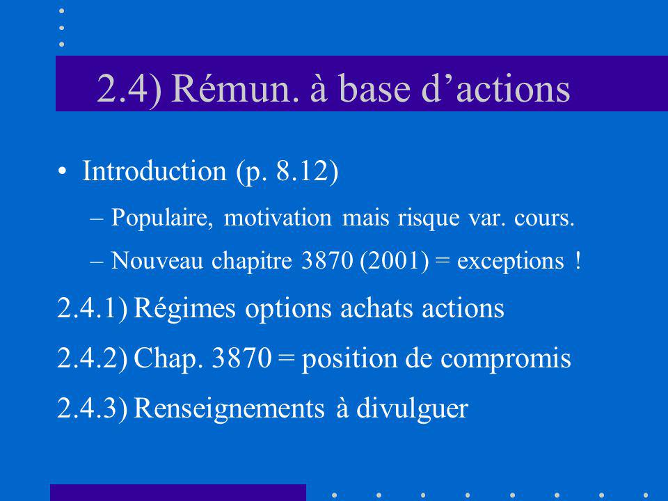 2.4) Rémun. à base dactions Introduction (p. 8.12) –Populaire, motivation mais risque var.
