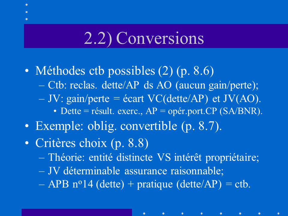 2.2) Conversions Méthodes ctb possibles (2) (p. 8.6) –Ctb: reclas.