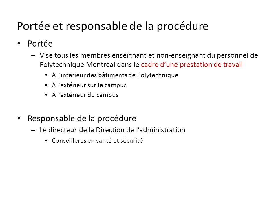 Portée et responsable de la procédure Portée – Vise tous les membres enseignant et non-enseignant du personnel de Polytechnique Montréal dans le cadre