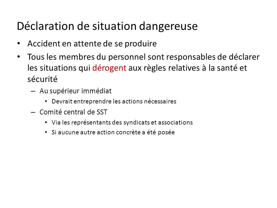 Déclaration de situation dangereuse Accident en attente de se produire Tous les membres du personnel sont responsables de déclarer les situations qui