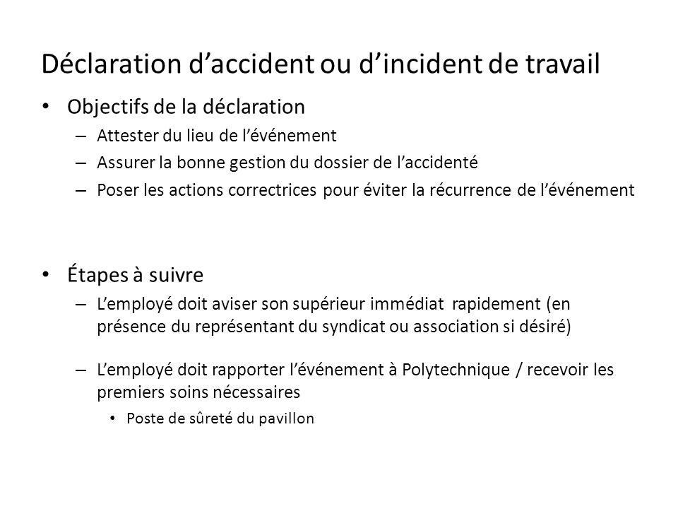 Déclaration daccident ou dincident de travail Objectifs de la déclaration – Attester du lieu de lévénement – Assurer la bonne gestion du dossier de la