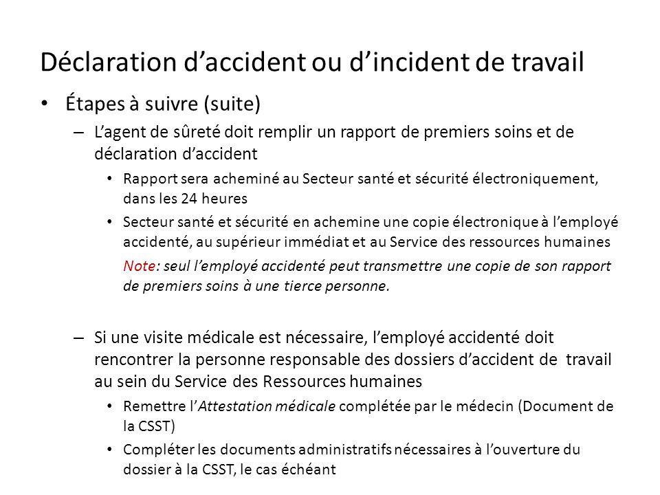 Déclaration daccident ou dincident de travail Étapes à suivre (suite) – Lagent de sûreté doit remplir un rapport de premiers soins et de déclaration d