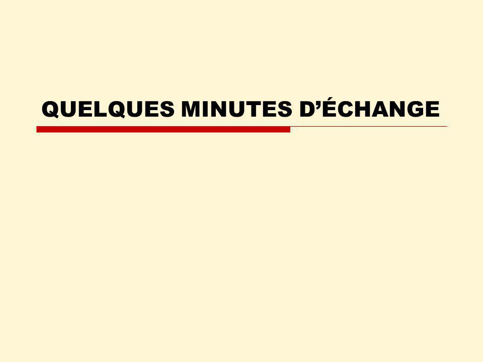 QUELQUES MINUTES DÉCHANGE