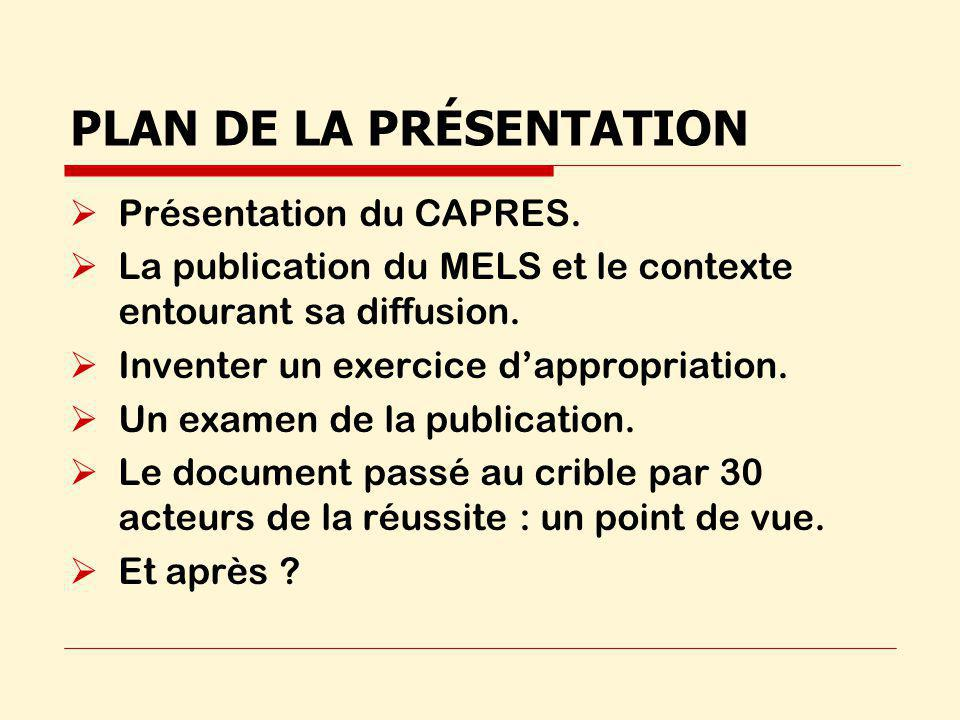 PLAN DE LA PRÉSENTATION Présentation du CAPRES.