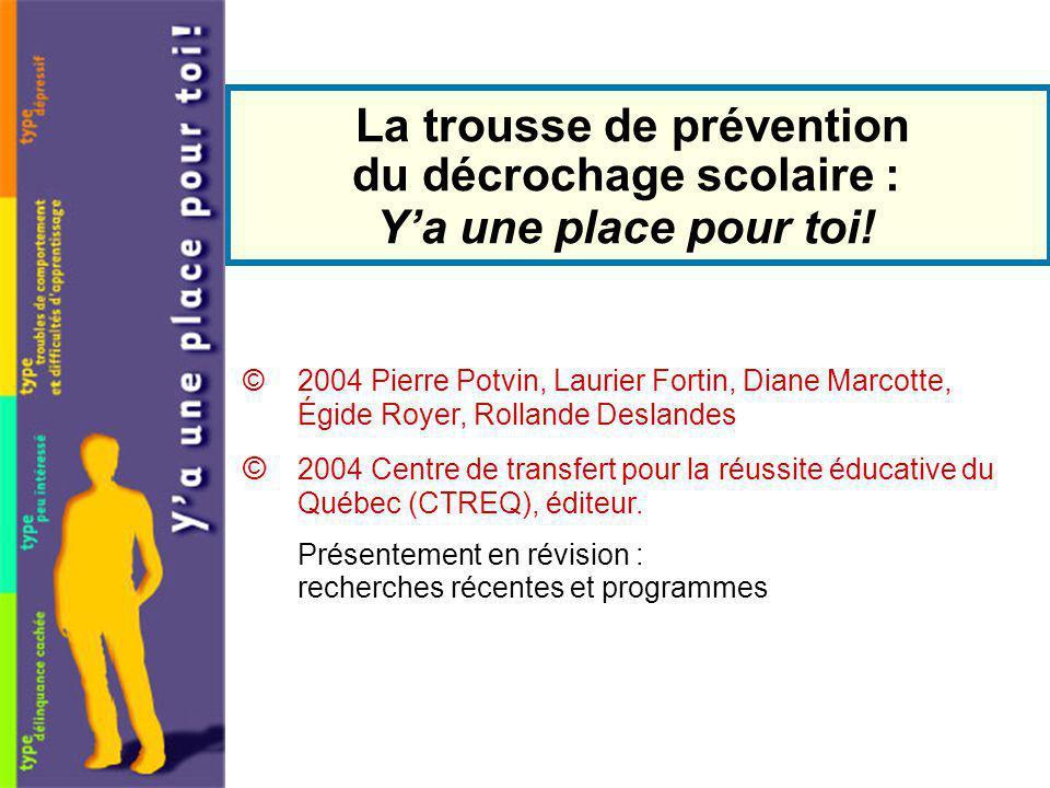 © 2004 Pierre Potvin, Laurier Fortin, Diane Marcotte, Égide Royer, Rollande Deslandes © 2004 Centre de transfert pour la réussite éducative du Québec