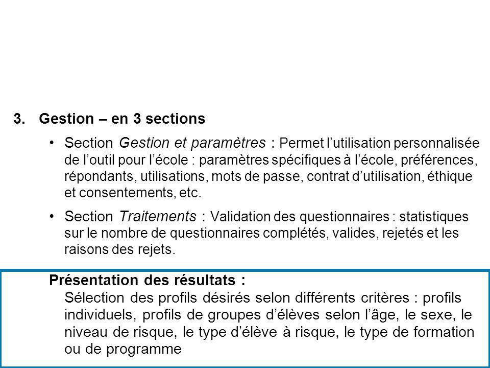 3.Gestion – en 3 sections Section Gestion et paramètres : Permet lutilisation personnalisée de loutil pour lécole : paramètres spécifiques à lécole, p