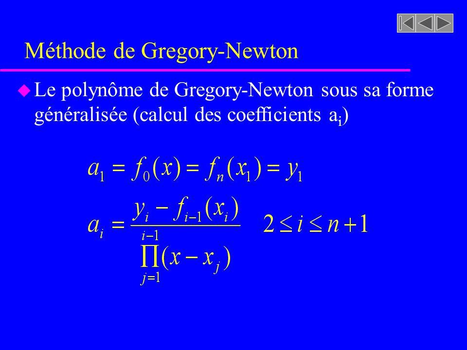 Méthode de Gregory-Newton u Le polynôme de Gregory-Newton sous sa forme généralisée (calcul des coefficients a i )