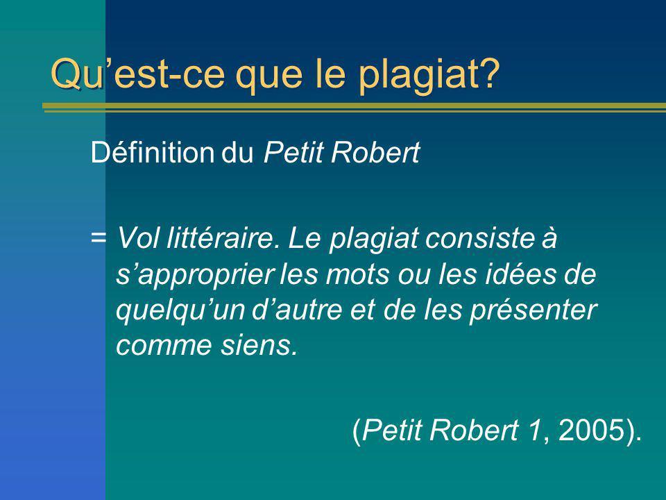 Quest-ce que le plagiat.Définition du Petit Robert = Vol littéraire.