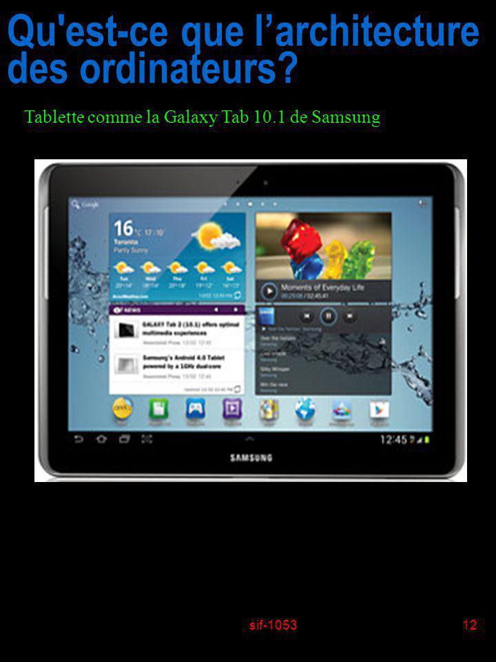 sif-105312 Qu'est-ce que larchitecture des ordinateurs? Tablette comme la Galaxy Tab 10.1 de Samsung