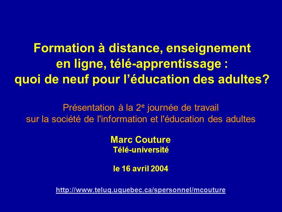 Formation à distance, enseignement en ligne, télé-apprentissage : quoi de neuf pour léducation des adultes? Présentation à la 2 e journée de travail s