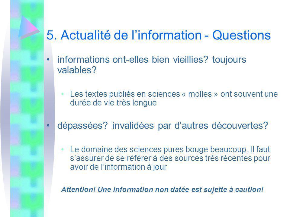 5. Actualité de linformation - Questions informations ont-elles bien vieillies? toujours valables? Les textes publiés en sciences « molles » ont souve