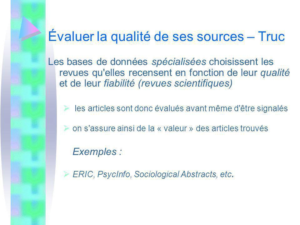 Évaluer la qualité de ses sources – Truc Les bases de données spécialisées choisissent les revues qu'elles recensent en fonction de leur qualité et de