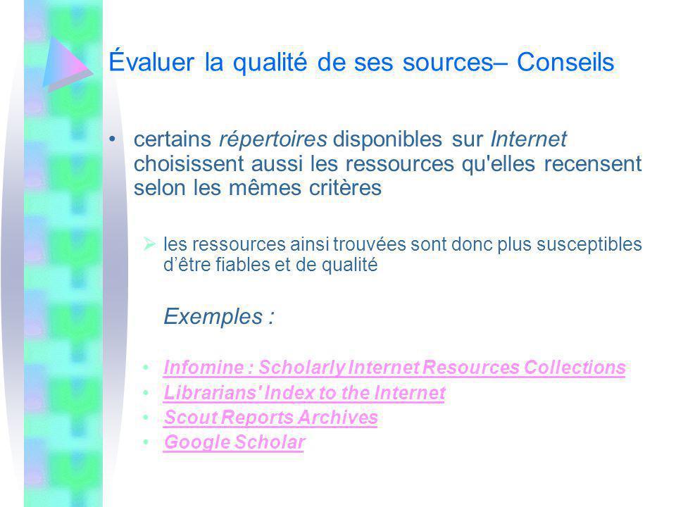Évaluer la qualité de ses sources– Conseils certains répertoires disponibles sur Internet choisissent aussi les ressources qu'elles recensent selon le