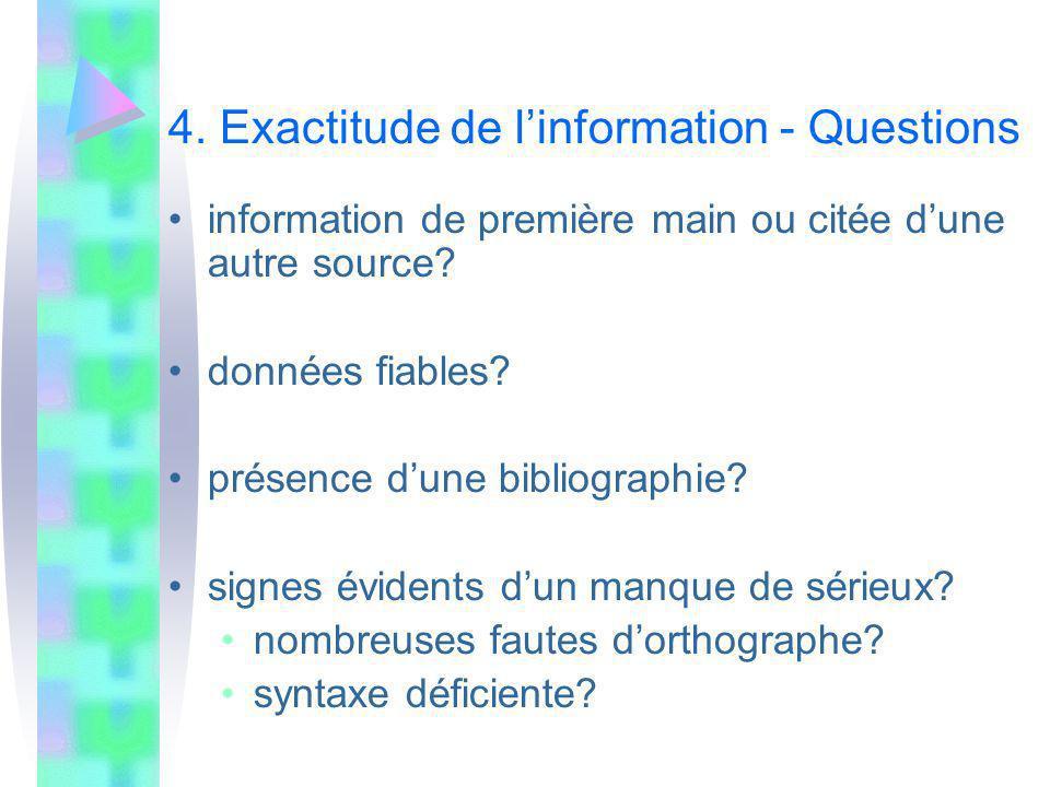 4. Exactitude de linformation - Questions information de première main ou citée dune autre source? données fiables? présence dune bibliographie? signe