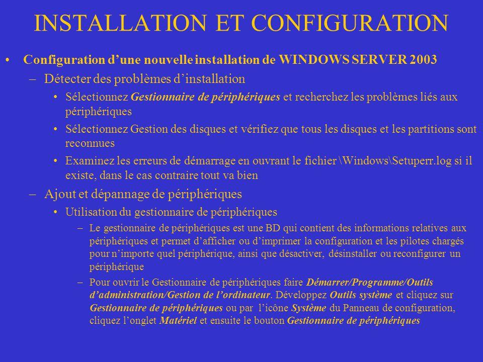 INSTALLATION ET CONFIGURATION Configuration dune nouvelle installation de WINDOWS SERVER 2003 –Détecter des problèmes dinstallation Sélectionnez Gesti