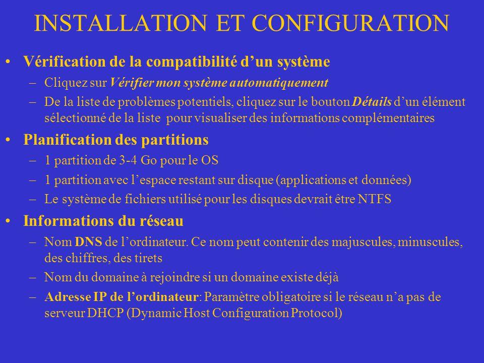 INSTALLATION ET CONFIGURATION Vérification de la compatibilité dun système –Cliquez sur Vérifier mon système automatiquement –De la liste de problèmes