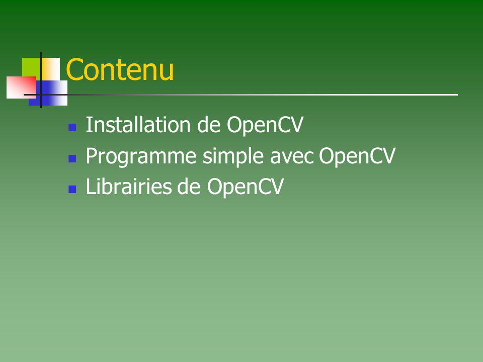 OpenCV OpenCV: Intel® Open Source Computer Vision Library.