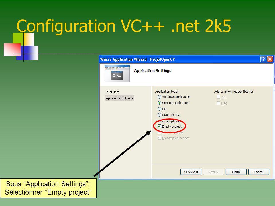 Configuration VC++.net 2k5 Sous Application Settings: Sélectionner Empty project