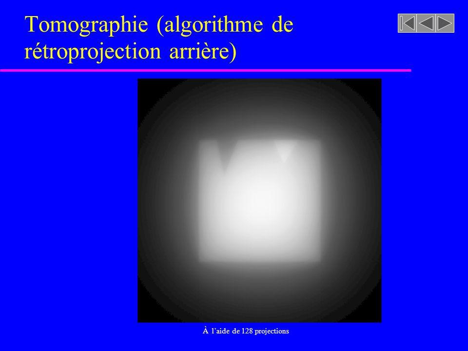 Tomographie (algorithme de rétroprojection arrière) Reconstruction à laide de 32 et 64 projections