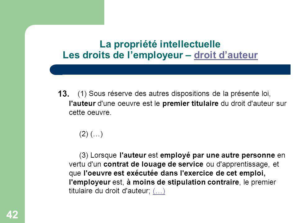 42 La propriété intellectuelle Les droits de lemployeur – droit dauteurdroit dauteur 13. (1) Sous réserve des autres dispositions de la présente loi,
