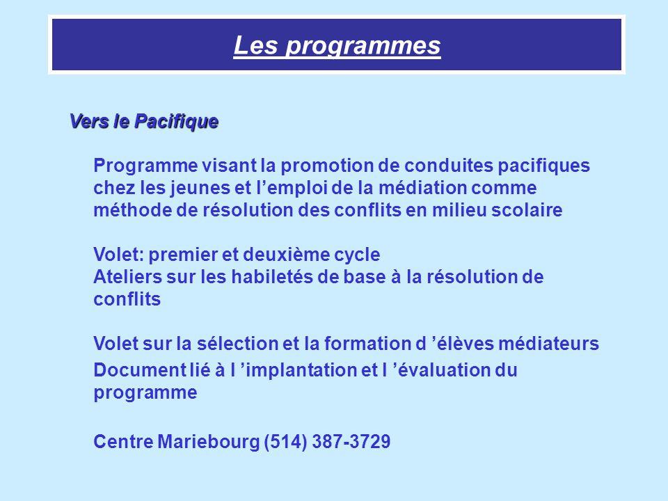 Vers le Pacifique Vers le Pacifique Programme visant la promotion de conduites pacifiques chez les jeunes et lemploi de la médiation comme méthode de