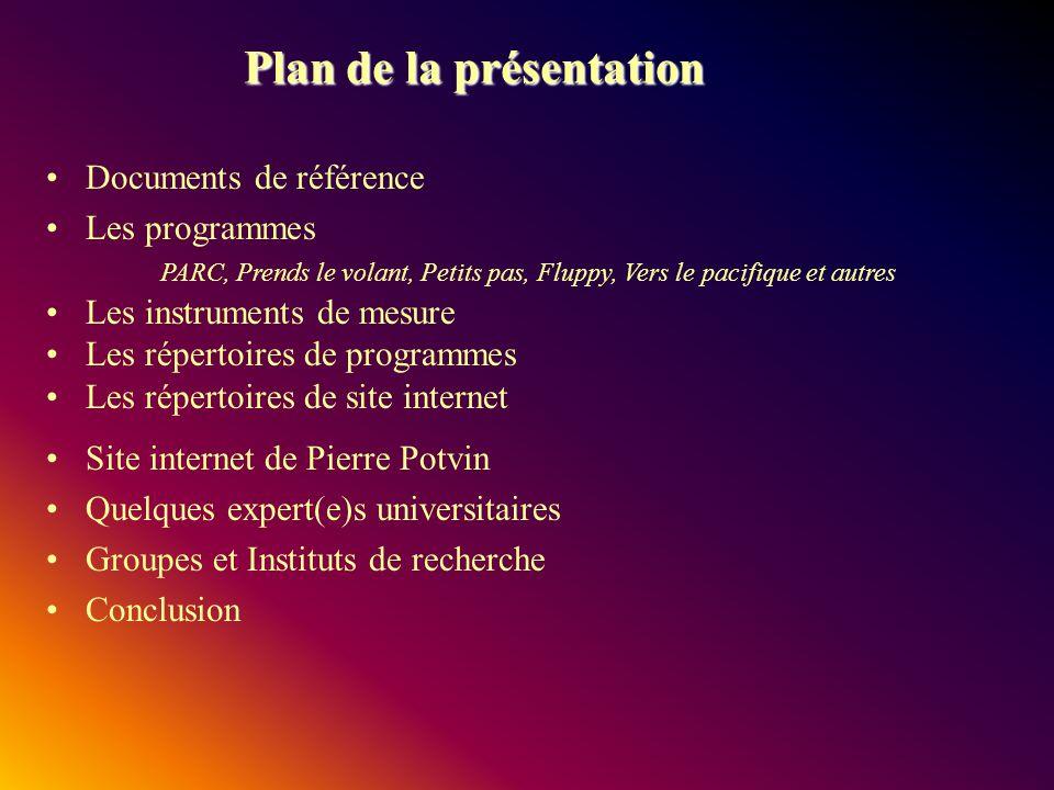 Plan de la présentation Documents de référence Les programmes PARC, Prends le volant, Petits pas, Fluppy, Vers le pacifique et autres Les instruments