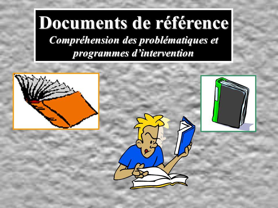 Documents de référence Compréhension des problématiques et programmes dintervention