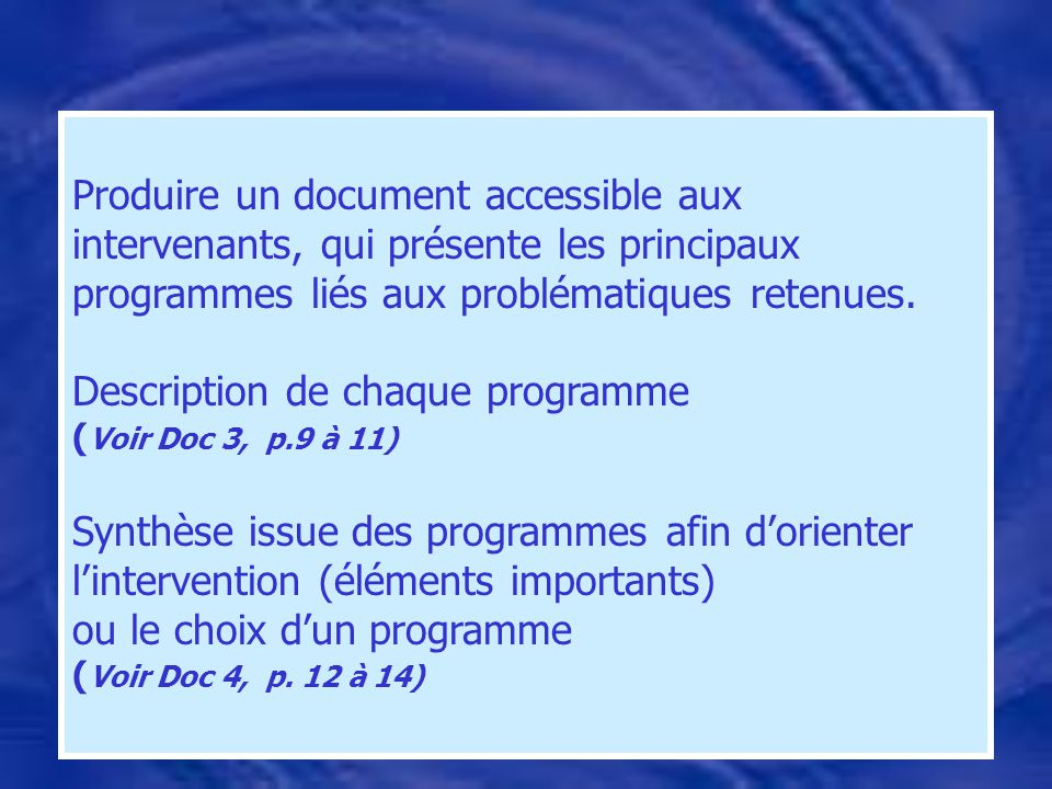 Produire un document accessible aux intervenants, qui présente les principaux programmes liés aux problématiques retenues. Description de chaque progr
