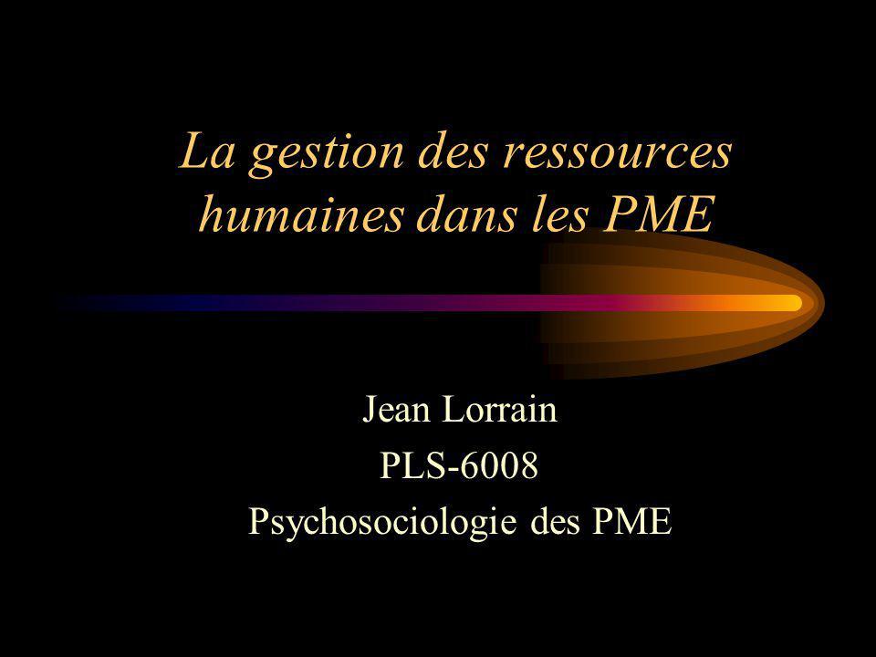 La gestion des ressources humaines dans les PME Jean Lorrain PLS-6008 Psychosociologie des PME