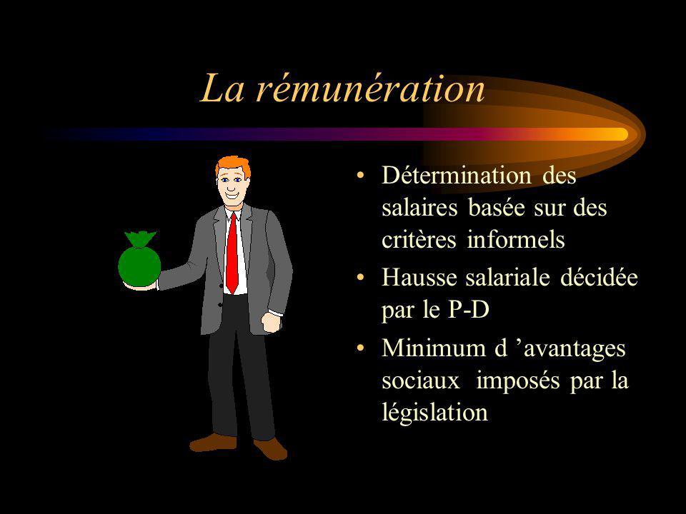 La rémunération Détermination des salaires basée sur des critères informels Hausse salariale décidée par le P-D Minimum d avantages sociaux imposés pa