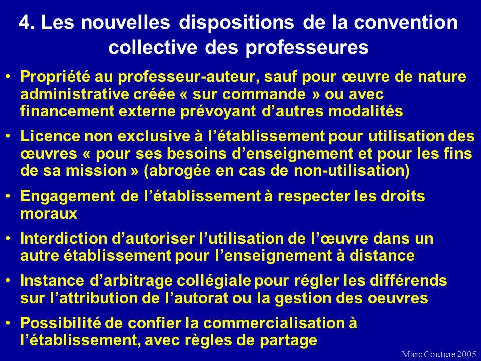 Marc Couture 2005 4. Les nouvelles dispositions de la convention collective des professeures Propriété au professeur-auteur, sauf pour œuvre de nature