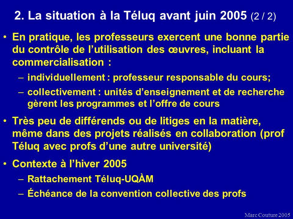 Marc Couture 2005 2. La situation à la Téluq avant juin 2005 (2 / 2) En pratique, les professeurs exercent une bonne partie du contrôle de lutilisatio