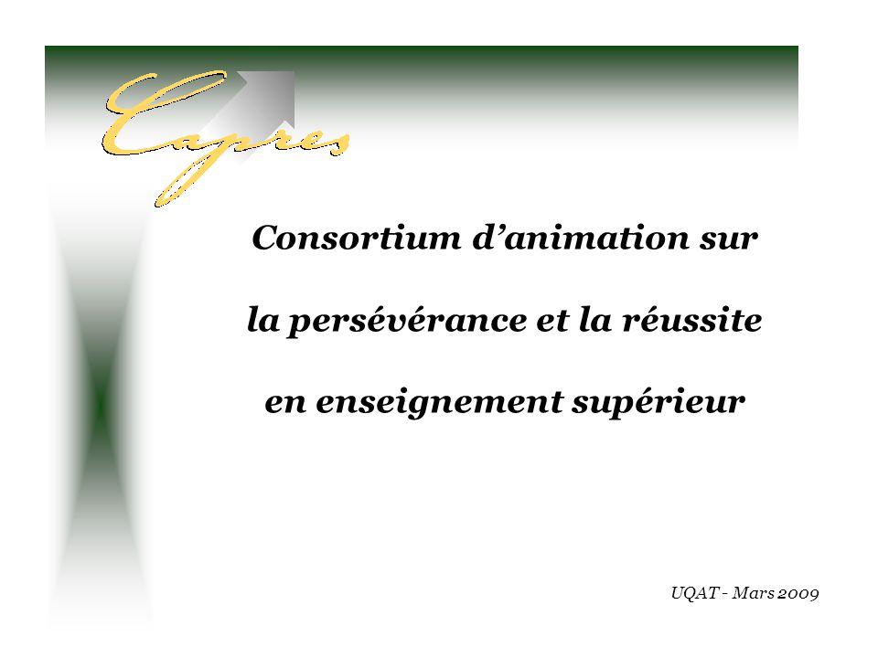 UQAT - Mars 2009 Consortium danimation sur la persévérance et la réussite en enseignement supérieur