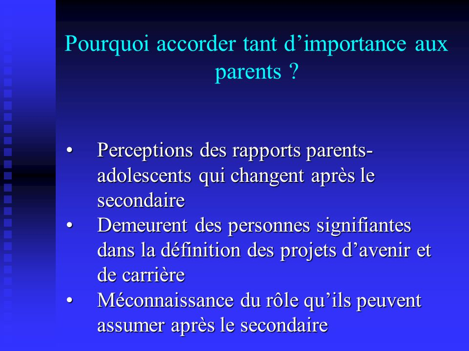 Pourquoi accorder tant dimportance aux parents ? Perceptions des rapports parents- adolescents qui changent après le secondairePerceptions des rapport