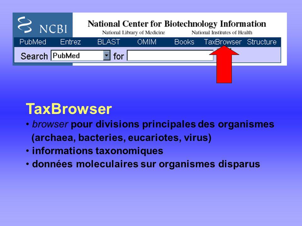 TaxBrowser browser pour divisions principales des organismes (archaea, bacteries, eucariotes, virus) informations taxonomiques données moleculaires sur organismes disparus