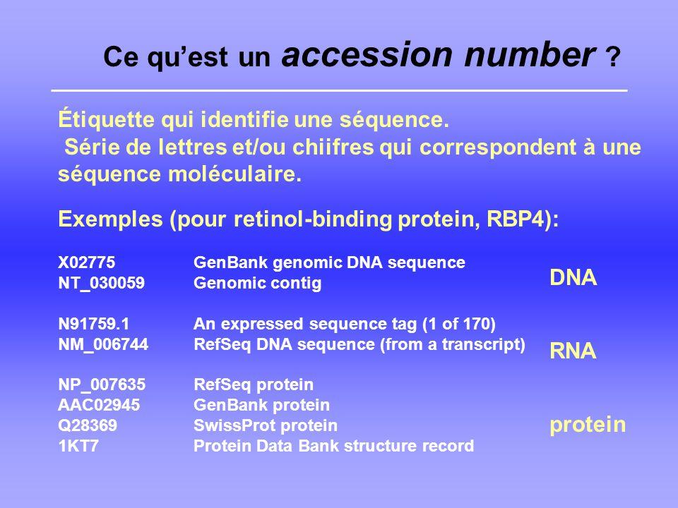 Ce quest un accession number .Étiquette qui identifie une séquence.